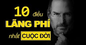 nhung-cau-noi-hay-ve-cuoc-song-10-dieu-lang-phi-nhat-cuoc-doi-moi-nguoi-nen-can-nhac1